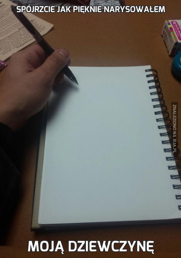 Spójrzcie jak pięknie narysowałem