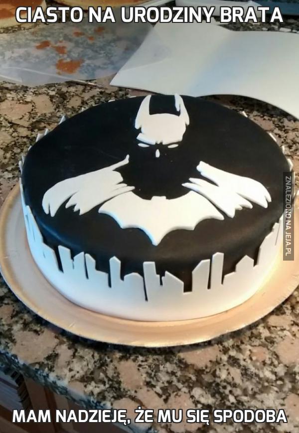 Ciasto na urodziny brata