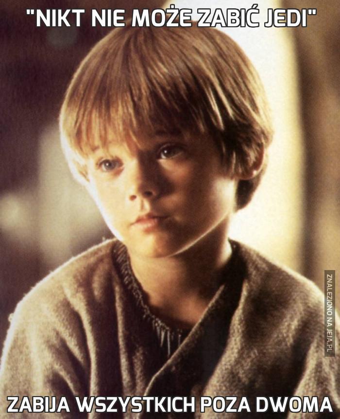 """""""Nikt nie może zabić Jedi"""""""