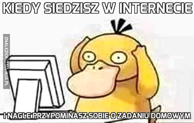 Kiedy siedzisz w Internecie