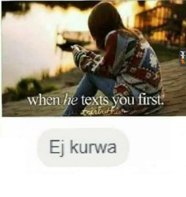 Kiedy on napisze do Ciebie pierwszy