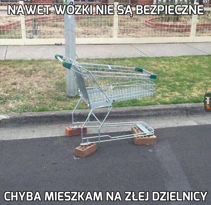 Uważajcie na wózki