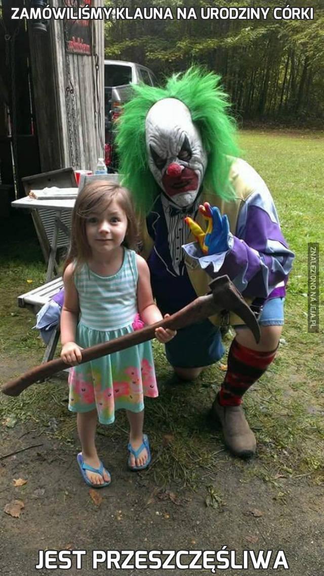 Zamówiliśmy klauna na urodziny córki