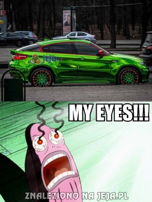 Moje oczy!