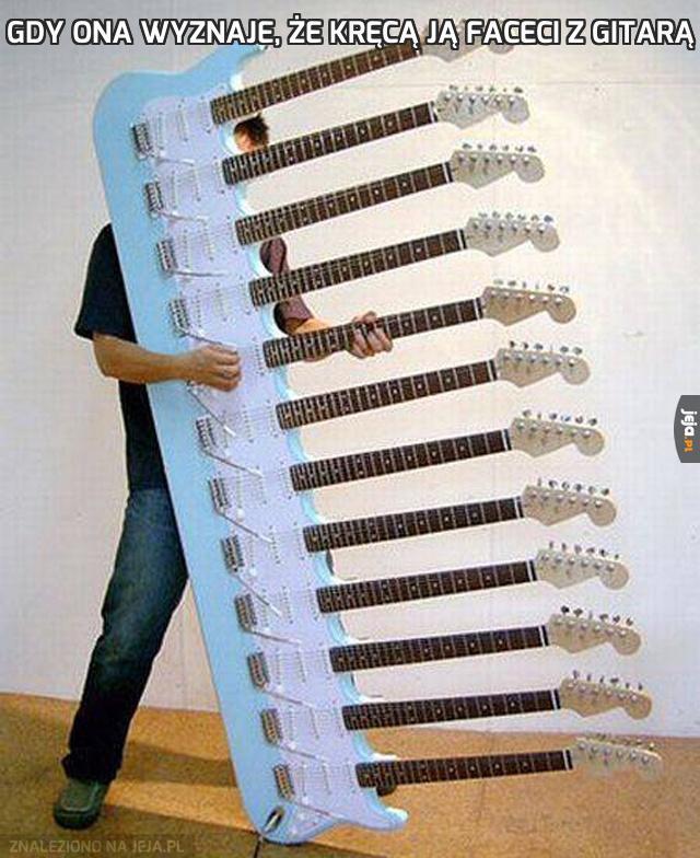 Gdy ona wyznaje, że kręcą ją faceci z gitarą