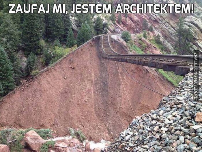 Zaufaj mi, jestem architektem!