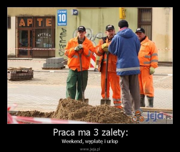 [Obrazek: 42673_praca-ma-3-zalety.jpg]