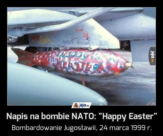 "Napis na bombie NATO: ""Happy Easter"""
