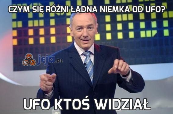 Czym się różni ładna Niemka od UFO?