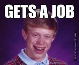 Dostał pracę