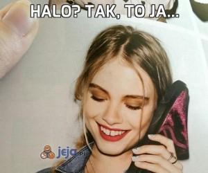 Halo? Tak, to ja...