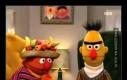 Bert miał już przyp****olić Erniemu...