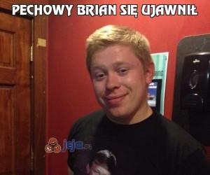 Pechowy Brian się ujawnił