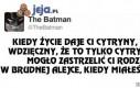 Kilka słów mądrości od Batmana