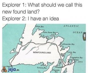 Nowo-znaleziona ziemia!