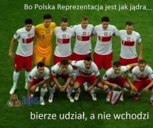 Bo polska reprezentacja jest jak...