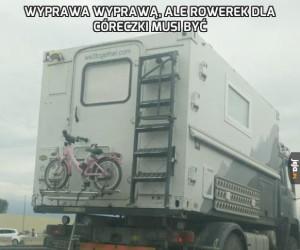 Wyprawa wyprawą, ale rowerek dla córeczki musi być
