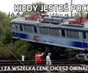 Kiedy jesteś pociągiem