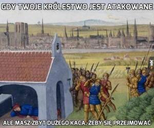 Gdy Twoje królestwo jest atakowane