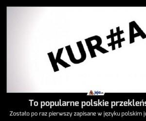 To popularne polskie przekleństwo