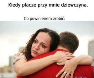 Kiedy płacze przy mnie dziewczyna