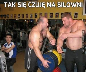 Tak się czuję na siłowni