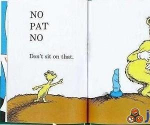 Zdecydowanie nie siadaj!