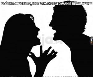 Kłótnia z kobietą jest jak akceptowanie regulaminu