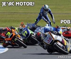 Je*ać motor!
