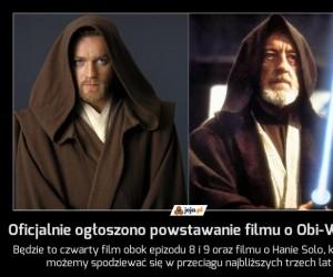 Oficjalnie ogłoszono powstawanie filmu o Obi-Wanie!