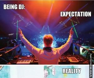 DJ - oczekiwania i rzeczywistość