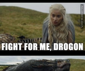 Drogon, no weź!