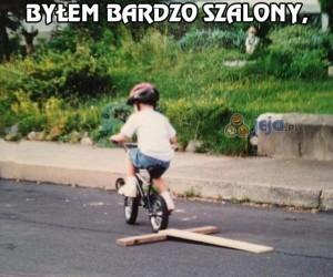 Jako dzieciak byłem szalony