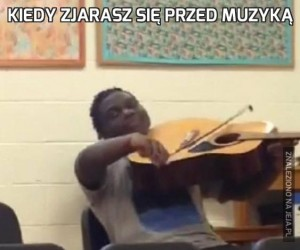 Kiedy zjarasz się przed muzyką
