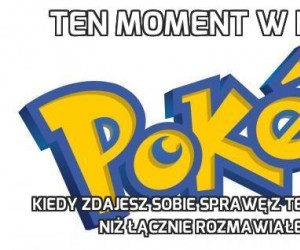 Ten moment w Pokemonach