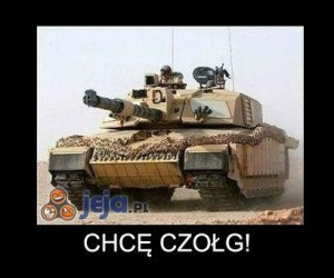 Chcę czołg!