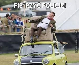 Pie*rzyć policję!