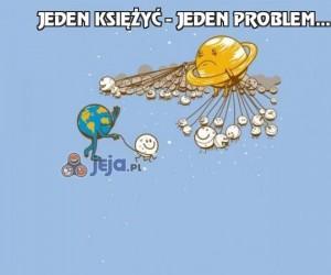 Jeden księżyć - jeden problem...
