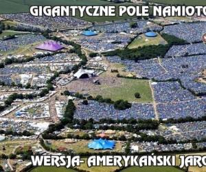 Gigantyczne pole namiotowe