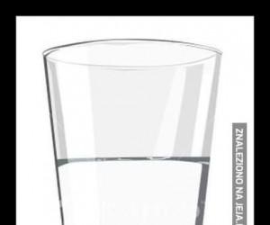 Jeśli zawsze widzisz szklankę do połowy pustą