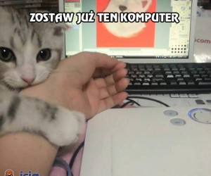 Zostaw już ten komputer