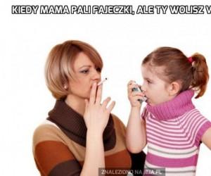 Kiedy mama pali fajeczki, ale ty wolisz vapować
