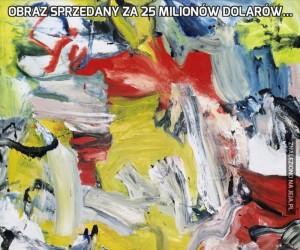 Obraz sprzedany za 25 milionów dolarów...