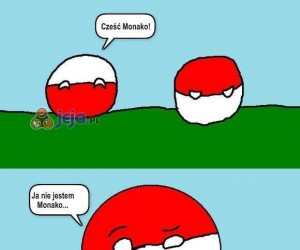 Nie jestem Monako, jestem Polska...