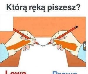 Którą ręką piszesz?