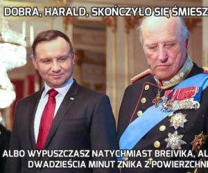 Dobra, Harald, skończyło się śmieszkowanie