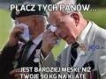 Płacz tych panów...