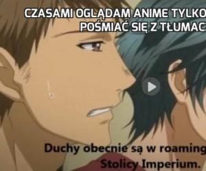 Czasami oglądam anime tylko po to, żeby pośmiać się z tłumaczy