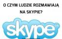Typowa rozmowa na Skypie