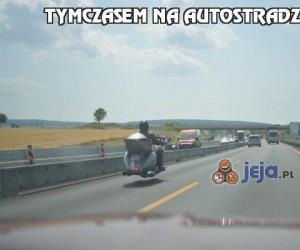 Tymczasem na autostradzie...